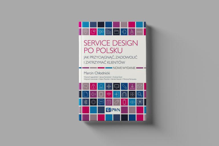 Service design po polsku. Jak przyciągnąć, zadowolić i utrzymać klientów