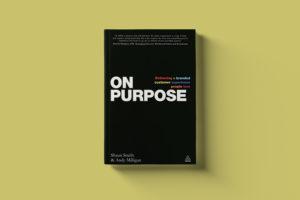 On Purpose: Delivering a Branded Customer Experience People Love . Książka. Najlepsze i najbardziej innowacyjne marki świata, stawiają customer experience jako punkt wyjścia do całej swojej działalności. Odkryj jak.